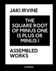 Jaki Irvine. Assembled Works