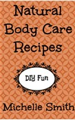 Natural Body Care Recipes