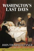 Washington's Last Days
