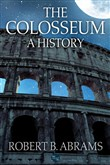 The Colosseum: A History