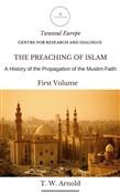 The Preaching of Islam. A History of Propagation of the Muslim Faith