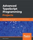 Advanced TypeScript 3 Programming Projects