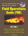 U.S. Fire Administration and National Fire Academy Field Operations Guide (FOG) - ICS 420-1 - Guidance for the Application of the Incident Command System (ICS), Command, Planning, Multi-Casualty