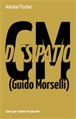 Dissipatio G.M. (Guido Morselli)