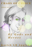 Chaos of Choice: Book Seven - Of Gods and Heroes