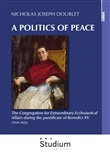 A politics of peace. The Congregation for extraordinary ecclesiastical affair during the pontifcate of Benedict XV (1914-1922)
