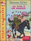 La vita è un rodeo! Ediz. illustrata