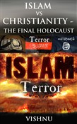 Islam Vs Christianity: The Final Holocaust