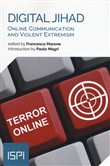 Digital jihad. Online communication and violent extremism