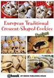 European Traditional Crescent-Shaped Cookies: Recipes