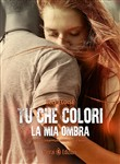 Tu che colori la mia ombra. How to disappear completely . Vol. 2
