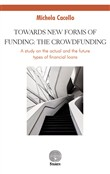 Towards new forms of funding: the crowdfunding. A study on the actual and the future types of financial loans