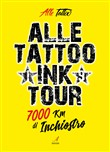 Alle Tattoo Ink tour. 7000 km di inchiostro