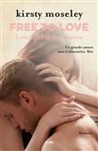 Free to love. Lotta per il tuo amore