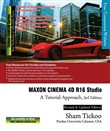 MAXON CINEMA 4D R16 Studio: A Tutorial Approach, 3rd Edition