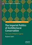 The Imperial Politics of Architectural Conservation