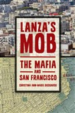Lanza's Mob: The Mafia and San Francisco