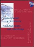 Comunicación y ciudadanía­Communication and citizenship. Atti del Congresso «La grandezza della vita quotidiana»