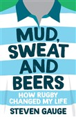 Mud, Sweat and Beers: How Rugby Changed My Life