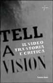 Tell a vision. Il video tra storia e critica