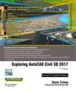 Exploring AutoCAD Civil 3D 2017 , 7th Edition