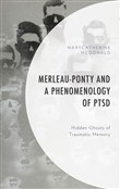 Merleau-Ponty and a Phenomenology of PTSD