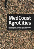 Medcoast agrocities. New operational strategies for the development of the Mediterranean agro-urban areas