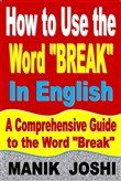 "How to Use the Word ""Break"" In English: A Comprehensive Guide to the Word ""Break"""