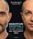 Investitori digitali. Rendite passive per speculatori attivi