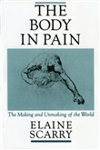 The Body in Pain:The Making and Unmaking of the World