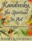 kandinsky, the spiritual ...