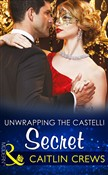 Unwrapping The Castelli Secret (Mills & Boon Modern) (Secret Heirs of Billionaires, Book 1)