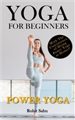 Yoga For Beginners: Power Yoga