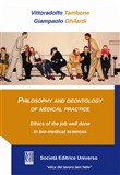 Philosophy and deontology of medical practice. Ethics of the job well done in bio-medical sciences