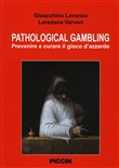 Pathological gambling. Prevenire e curare il gioco d'azzardo