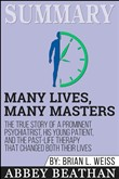 Summary: Many Lives, Many Masters: The True Story of a Prominent Psychiatrist, His Young Patient, and the Past-Life Therapy That Changed Both Their Lives