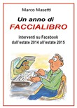 Un anno di faccialibro. Interventi su Facebook dall'estate 2014 all'estate 2015