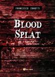 Blood splat. Ediz. italiana