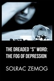 "The Dreaded ""S"" Word: the Fog of Depression"