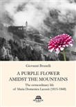 A purple flower amidst the mountains. The extraordinary life of Maria Domenica Lazzeri (1815-1848)