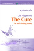 Life alignment. The cure. The soul's healing journey
