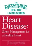 Heart Disease: Stress Management for a Healthy Heart