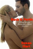 Back And Forth (Two Erotic Romance Short Stories)
