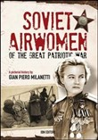 Soviet airwomen of the great patriotic war. A pictorial history
