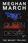 The Mount trilogy: King. Un re senza regole-Queen. La regina indomabile-Desire. L'impero del desiderio