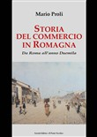 Storia del commercio in Romagna. Da Roma all'anno Duemila