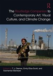 The Routledge Companion to Contemporary Art, Visual Culture, and Climate Change
