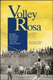 volley rosa. storia di do...