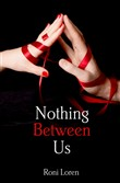 Nothing Between Us (Loving on the Edge, Book 6)