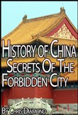 History of China: The Secrets Of The Forbidden City